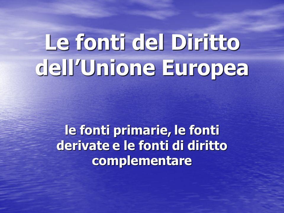 Le fonti del Diritto dell'Unione Europea