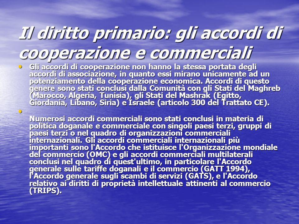 Il diritto primario: gli accordi di cooperazione e commerciali