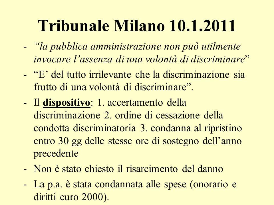 Tribunale Milano 10.1.2011 la pubblica amministrazione non può utilmente invocare l'assenza di una volontà di discriminare