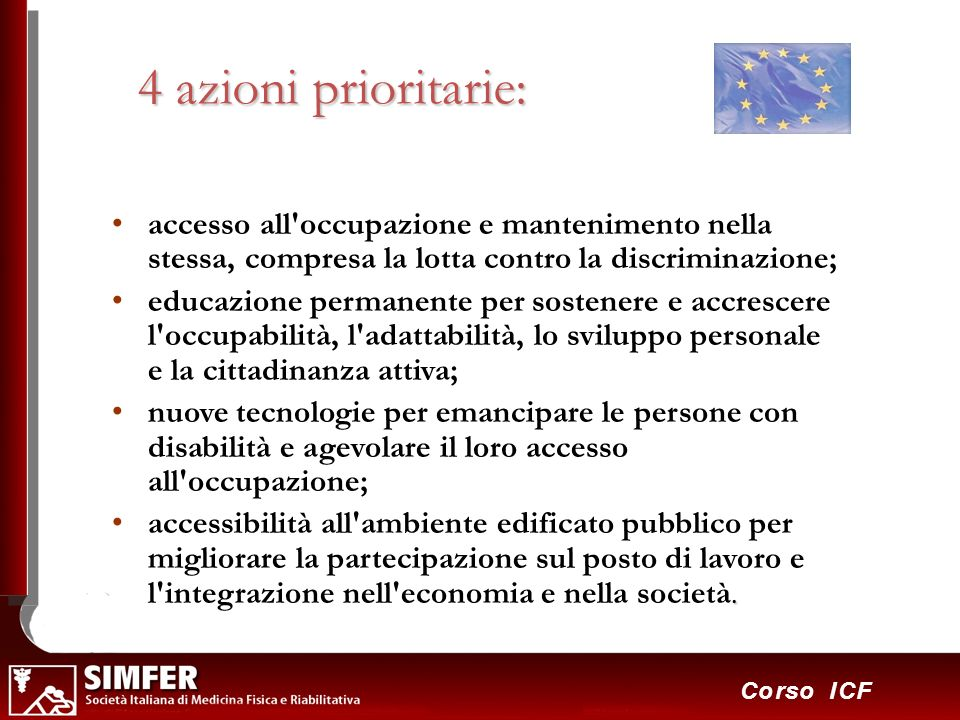 4 azioni prioritarie: accesso all occupazione e mantenimento nella stessa, compresa la lotta contro la discriminazione;