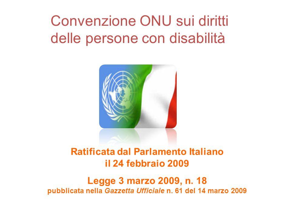 Ratificata dal Parlamento Italiano il 24 febbraio 2009