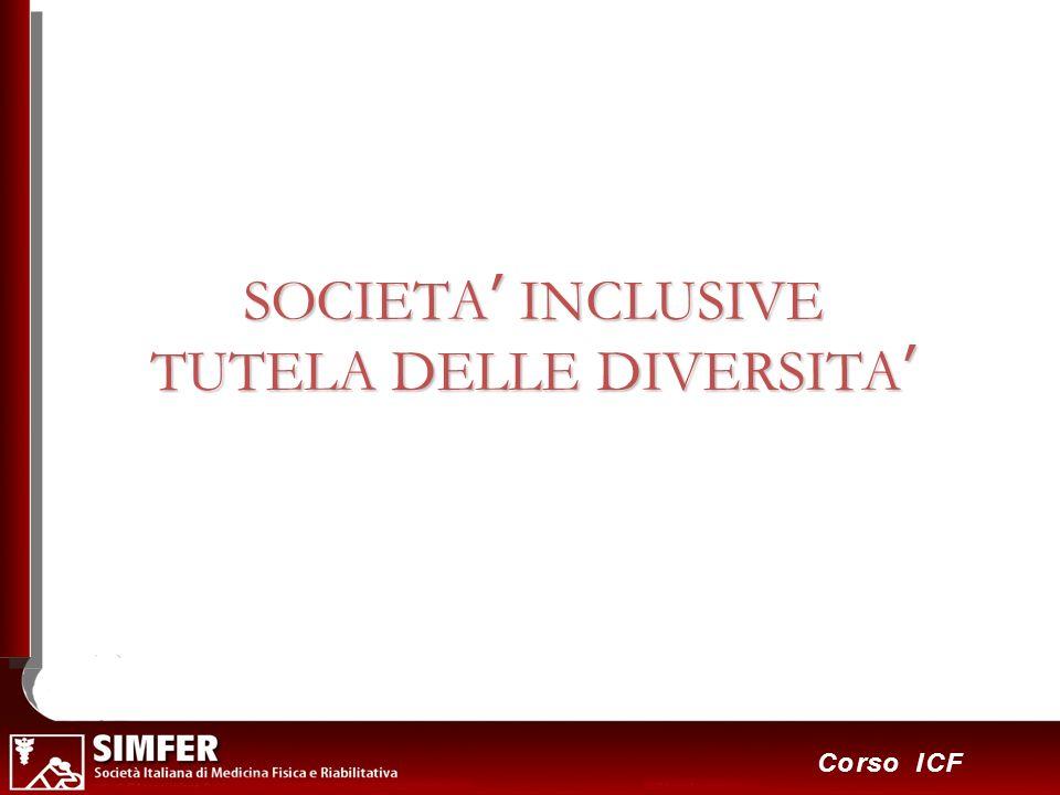 SOCIETA' INCLUSIVE TUTELA DELLE DIVERSITA'