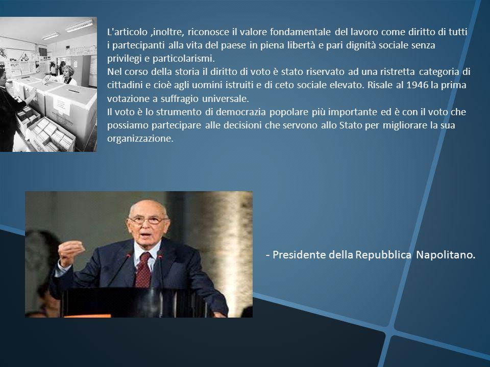 - Presidente della Repubblica Napolitano.