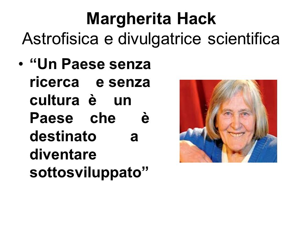 Margherita Hack Astrofisica e divulgatrice scientifica