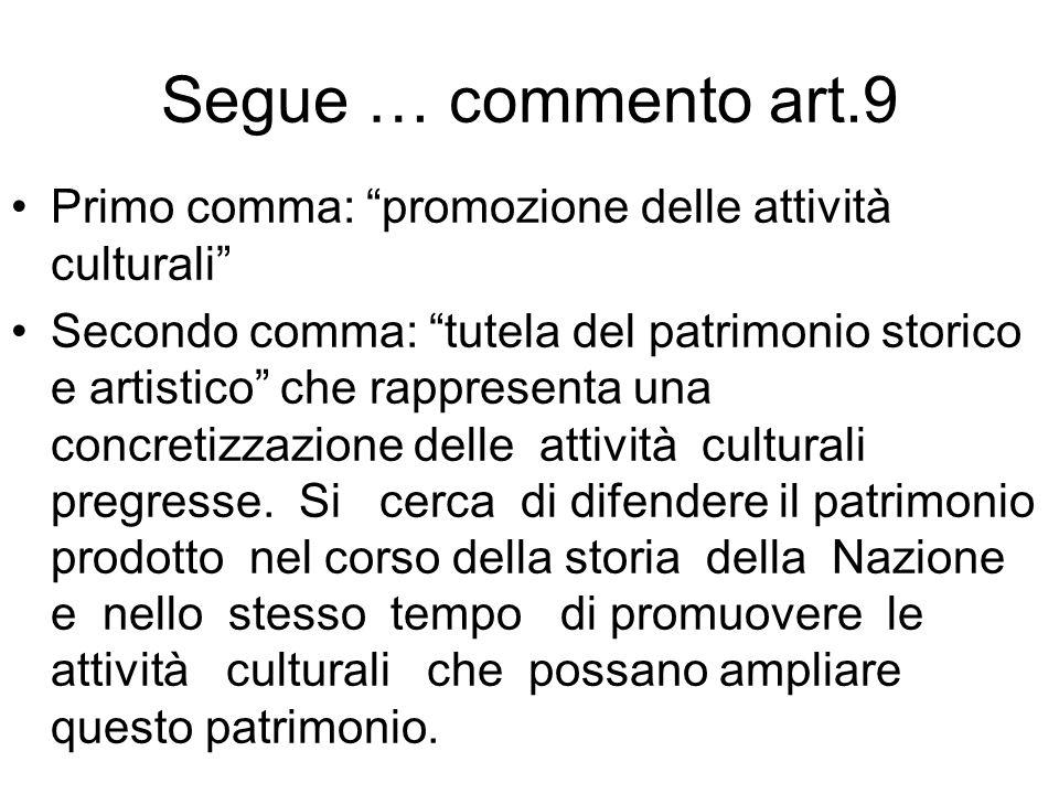 Segue … commento art.9 Primo comma: promozione delle attività culturali