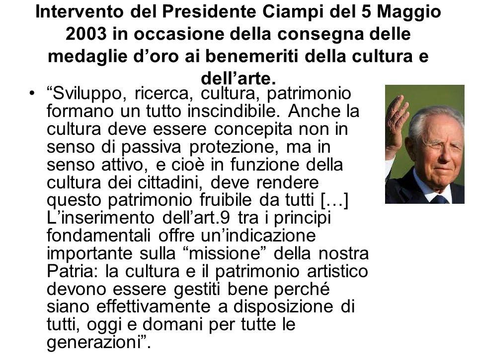 Intervento del Presidente Ciampi del 5 Maggio 2003 in occasione della consegna delle medaglie d'oro ai benemeriti della cultura e dell'arte.