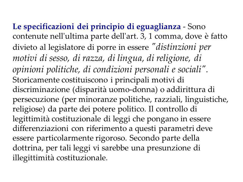 Le specificazioni dei principio di eguaglianza ‑ Sono contenute nell ultima parte dell art.