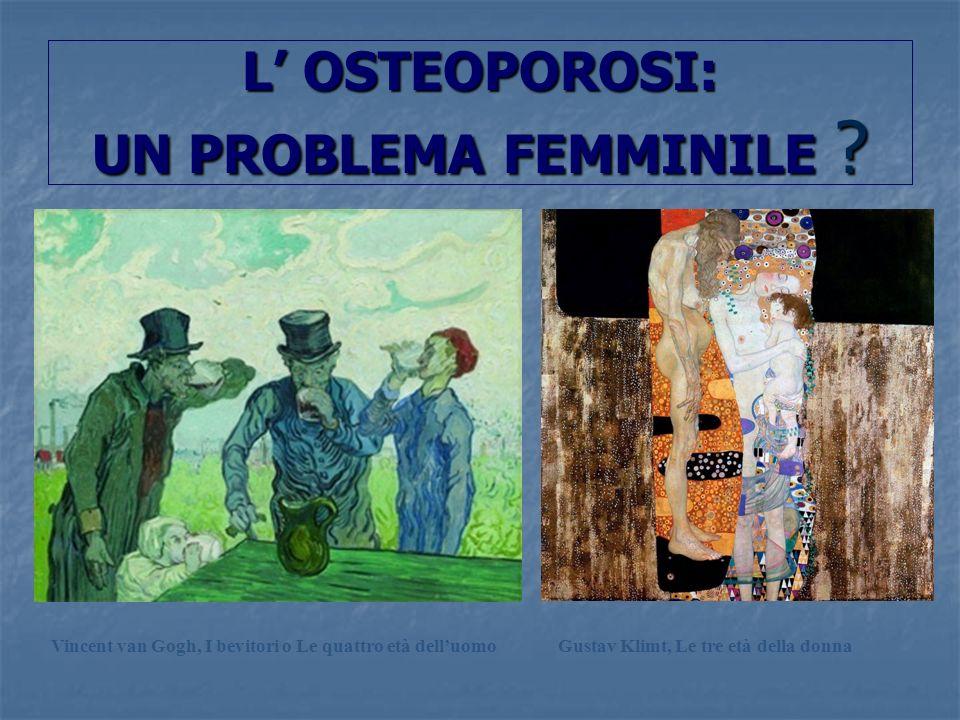 L' OSTEOPOROSI: UN PROBLEMA FEMMINILE