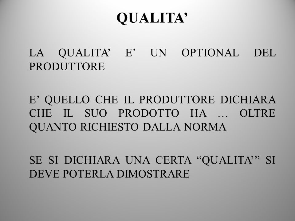 QUALITA' LA QUALITA' E' UN OPTIONAL DEL PRODUTTORE