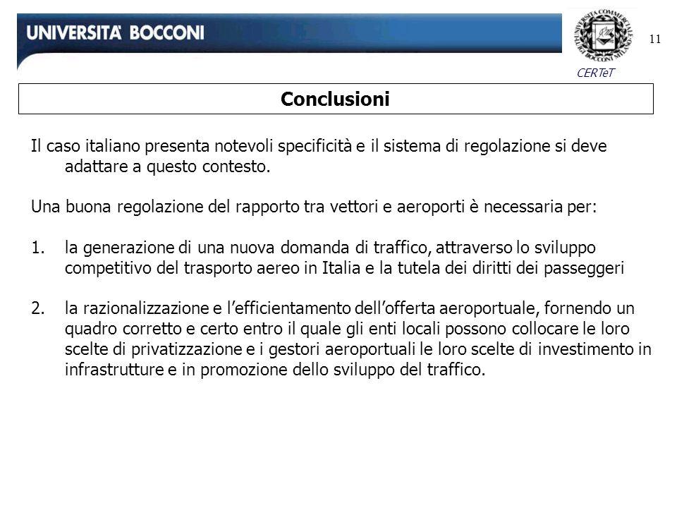 Conclusioni Il caso italiano presenta notevoli specificità e il sistema di regolazione si deve adattare a questo contesto.