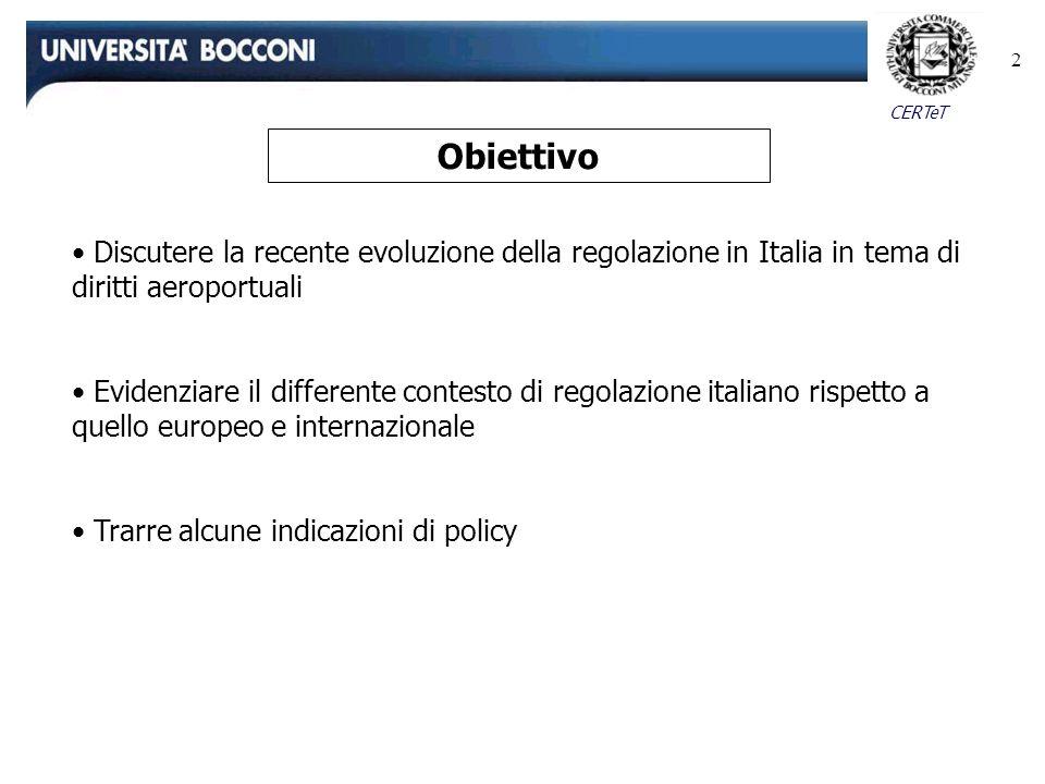 Obiettivo Discutere la recente evoluzione della regolazione in Italia in tema di diritti aeroportuali.