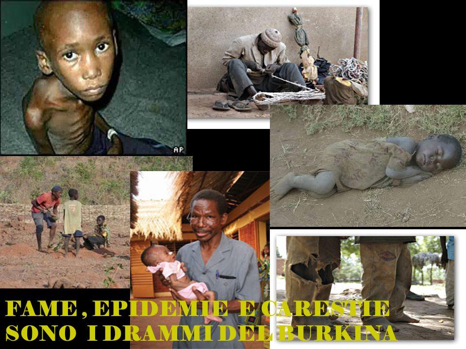 FAME , EPIDEMIE E CARESTIE SONO I DRAMMI DEL BURKINA FASO