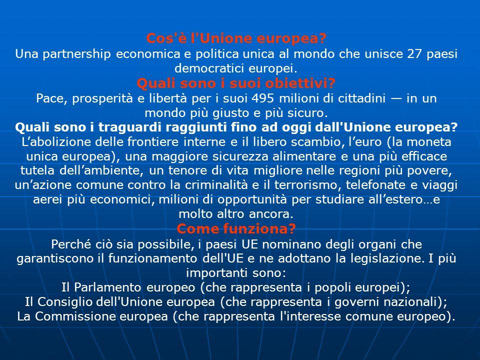 Cos è l Unione europea Quali sono i suoi obiettivi Come funziona