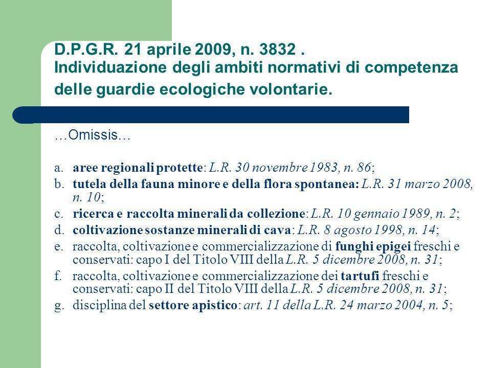 D.P.G.R. 21 aprile 2009, n. 3832 . Individuazione degli ambiti normativi di competenza delle guardie ecologiche volontarie.