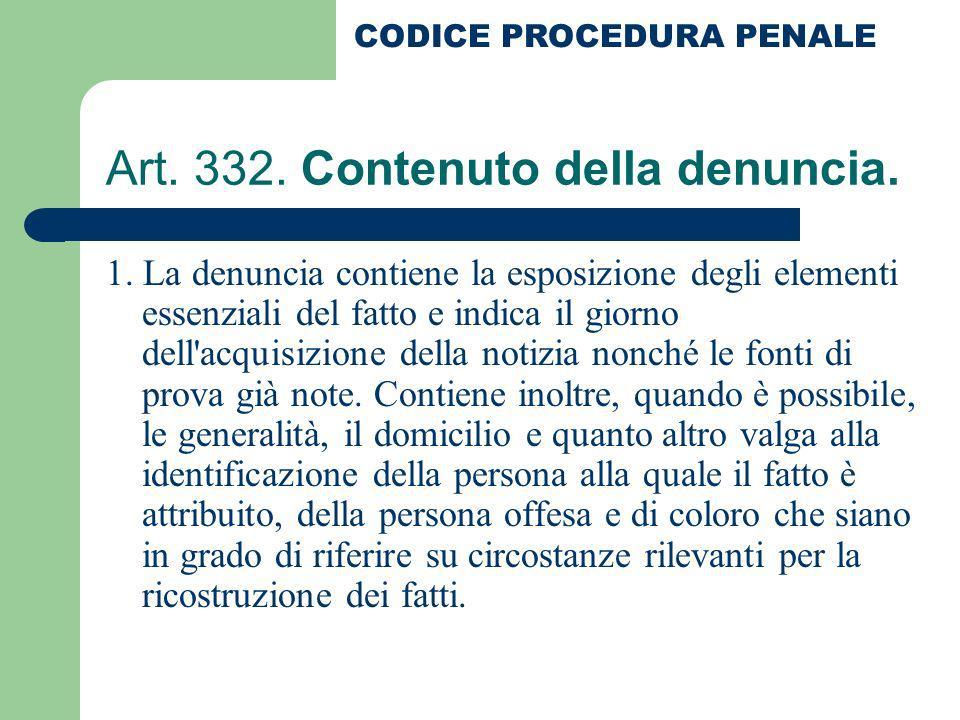 Art. 332. Contenuto della denuncia.