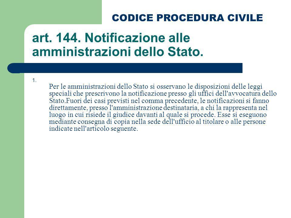 art. 144. Notificazione alle amministrazioni dello Stato.