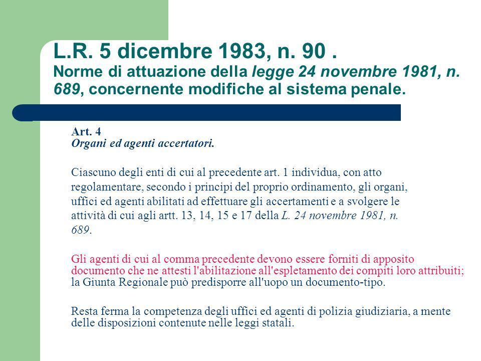 L.R. 5 dicembre 1983, n. 90 . Norme di attuazione della legge 24 novembre 1981, n. 689, concernente modifiche al sistema penale.