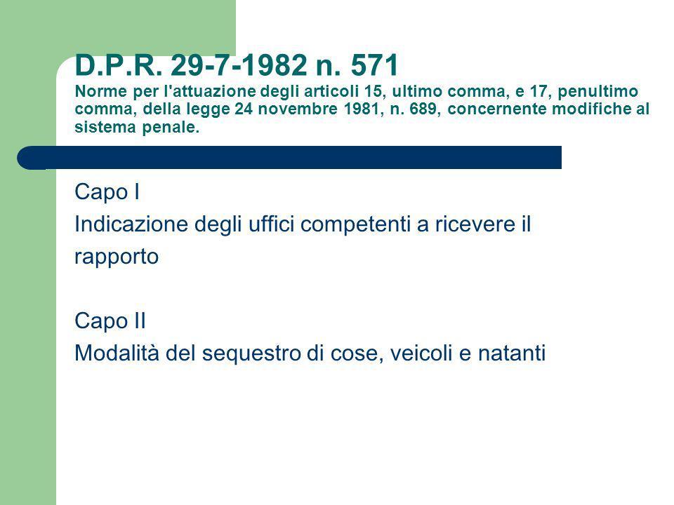 D.P.R. 29-7-1982 n. 571 Norme per l attuazione degli articoli 15, ultimo comma, e 17, penultimo comma, della legge 24 novembre 1981, n. 689, concernente modifiche al sistema penale.