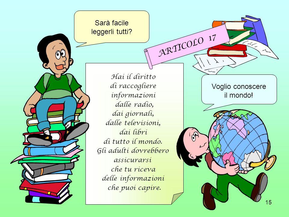 ARTICOLO 17 Sarà facile leggerli tutti Voglio conoscere il mondo!