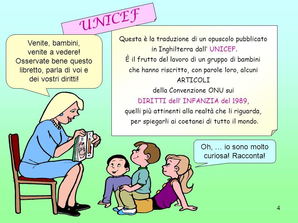 UNICEF Venite, bambini, venite a vedere!