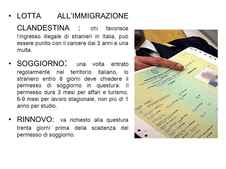 LOTTA ALL'IMMIGRAZIONE CLANDESTINA : chi favorisce l'ingresso illegale di stranieri in Italia, può essere punito con il carcere dai 3 anni e una multa.