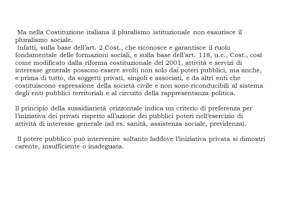 Ma nella Costituzione italiana il pluralismo istituzionale non esaurisce il