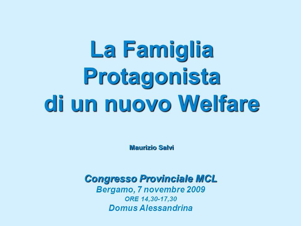 La Famiglia Protagonista di un nuovo Welfare Maurizio Salvi