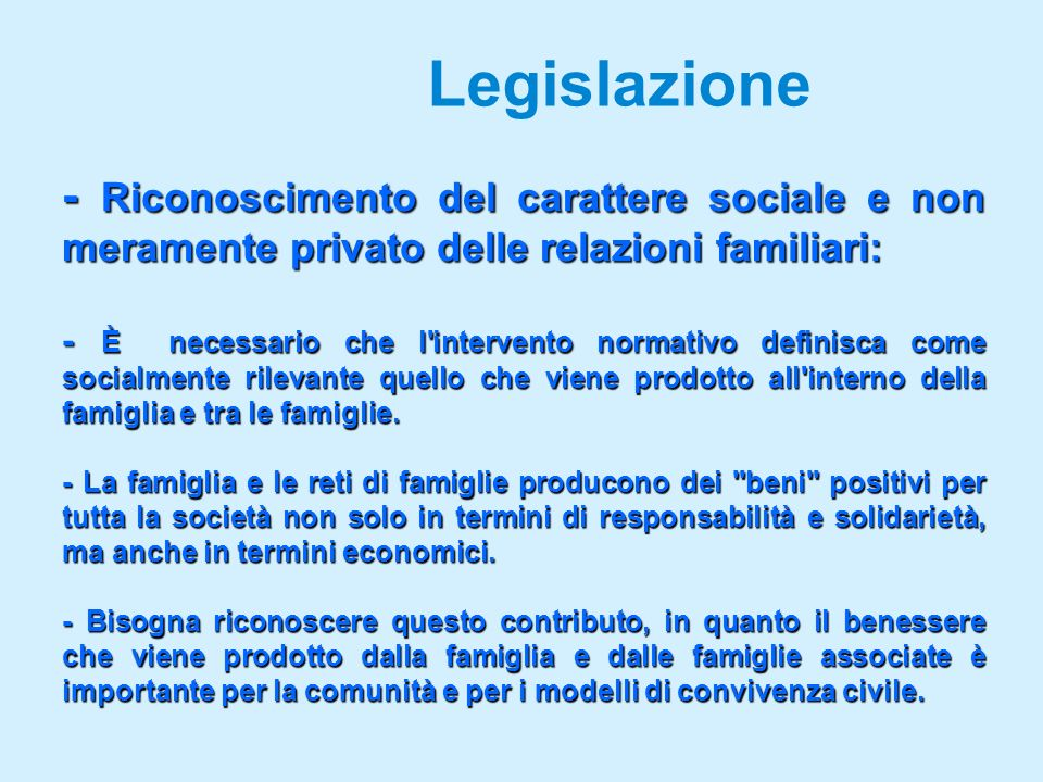 Legislazione - Riconoscimento del carattere sociale e non meramente privato delle relazioni familiari: