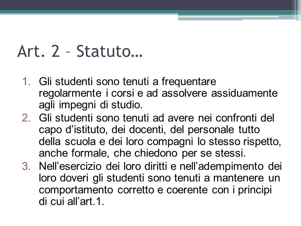 Art. 2 – Statuto… Gli studenti sono tenuti a frequentare regolarmente i corsi e ad assolvere assiduamente agli impegni di studio.