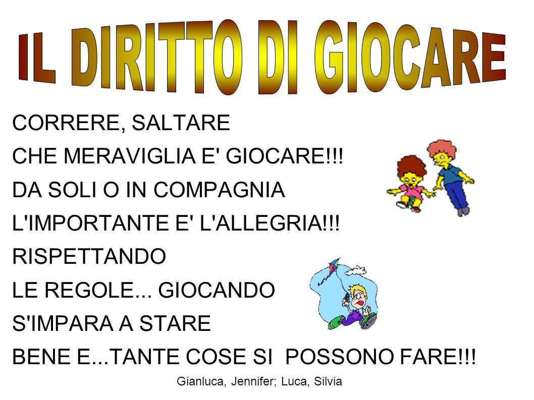 IL DIRITTO DI GIOCARE CORRERE, SALTARE CHE MERAVIGLIA E GIOCARE!!!