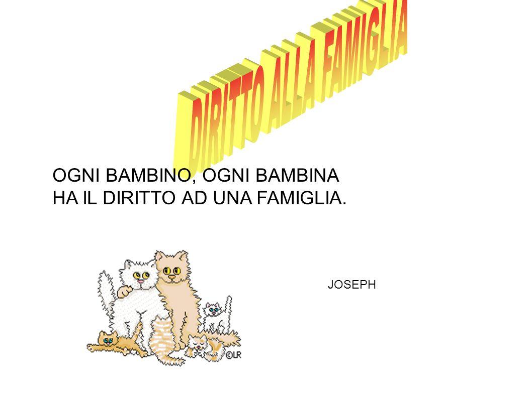 DIRITTO ALLA FAMIGLIA OGNI BAMBINO, OGNI BAMBINA