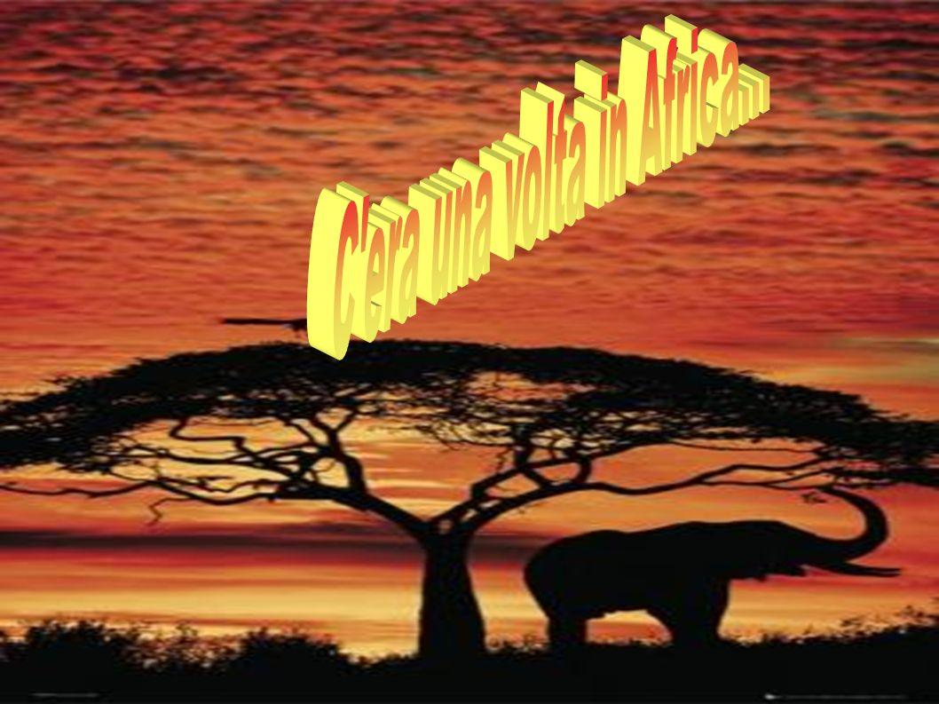 C era una volta in Africa...