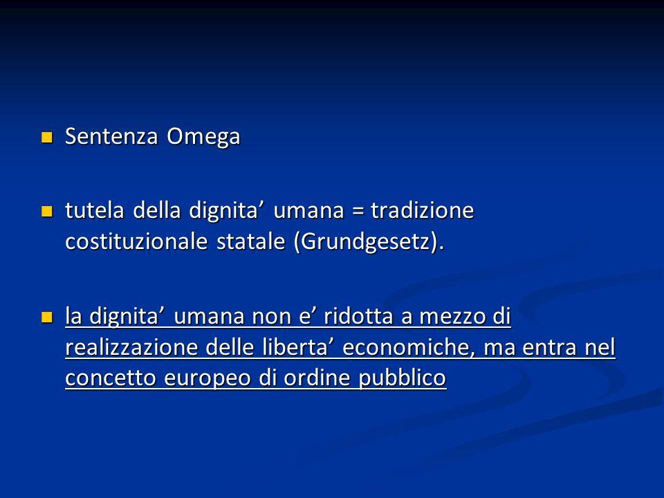 Sentenza Omega tutela della dignita' umana = tradizione costituzionale statale (Grundgesetz).