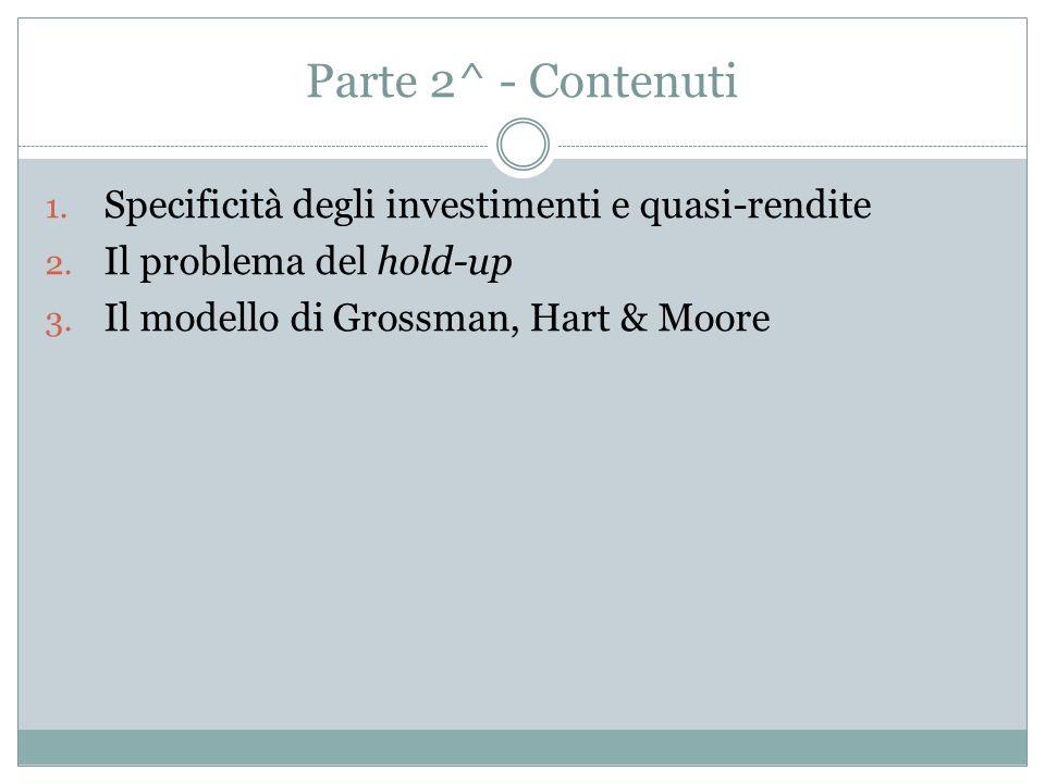 Parte 2^ - Contenuti Specificità degli investimenti e quasi-rendite