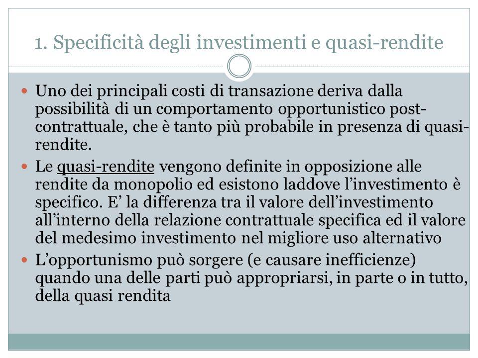 1. Specificità degli investimenti e quasi-rendite