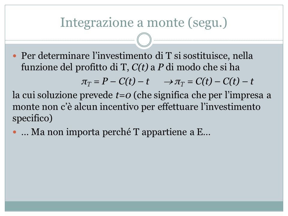 Integrazione a monte (segu.)