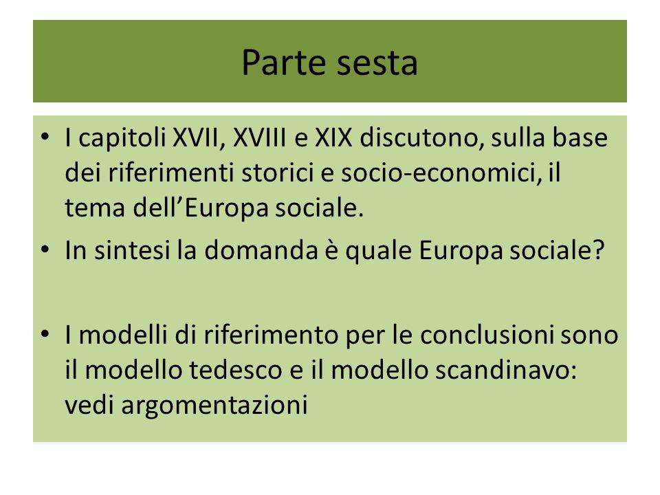 Parte sesta I capitoli XVII, XVIII e XIX discutono, sulla base dei riferimenti storici e socio-economici, il tema dell'Europa sociale.
