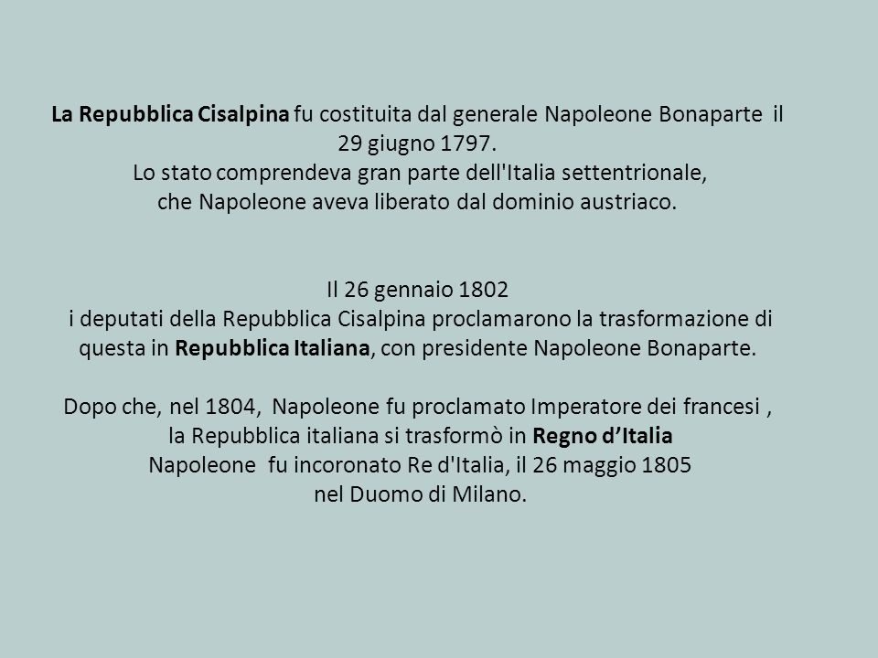 La Repubblica Cisalpina fu costituita dal generale Napoleone Bonaparte il 29 giugno 1797.