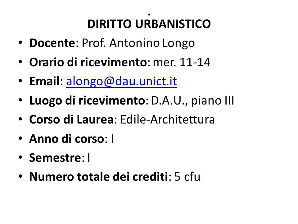 . DIRITTO URBANISTICO Docente: Prof. Antonino Longo
