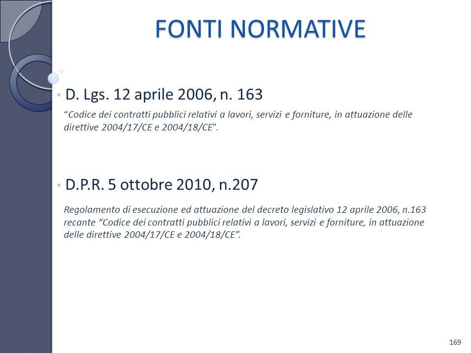 D. Lgs. 12 aprile 2006, n. 163 D.P.R. 5 ottobre 2010, n.207