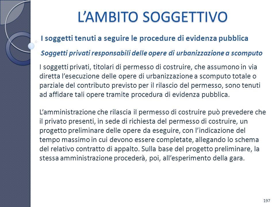 L'AMBITO SOGGETTIVO I soggetti tenuti a seguire le procedure di evidenza pubblica.