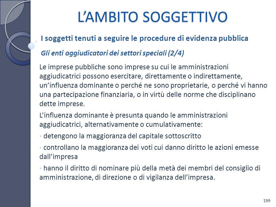 L'AMBITO SOGGETTIVO I soggetti tenuti a seguire le procedure di evidenza pubblica. Gli enti aggiudicatori dei settori speciali (2/4)