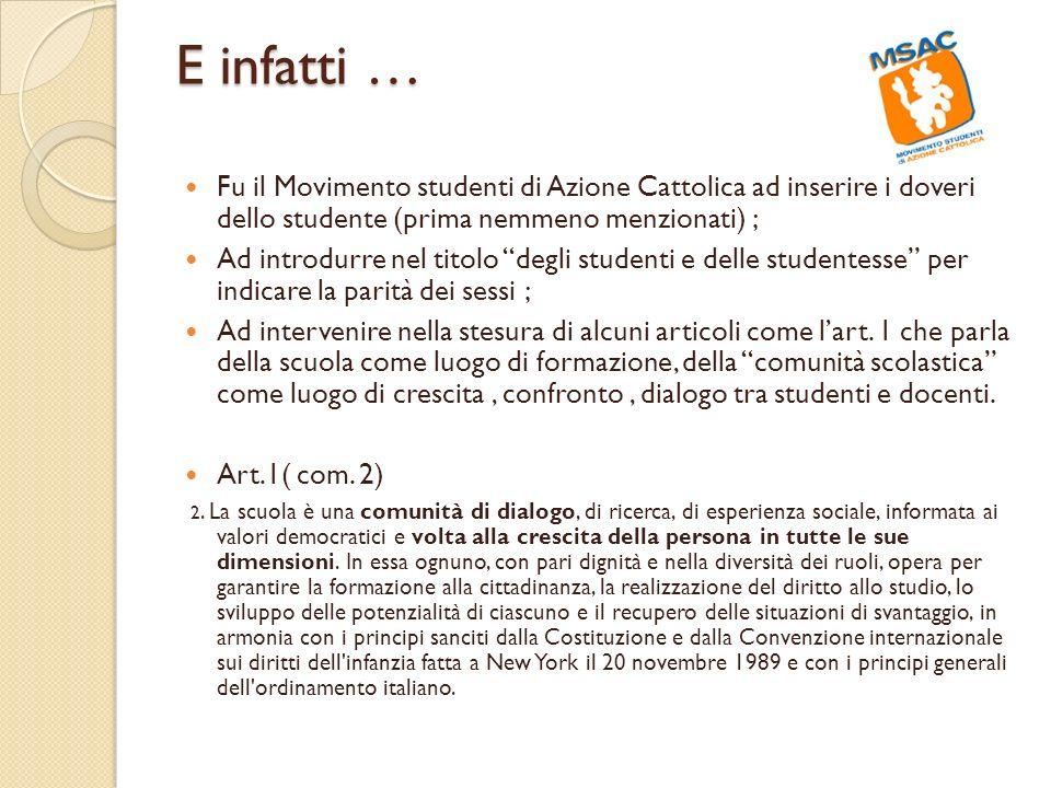 E infatti … Fu il Movimento studenti di Azione Cattolica ad inserire i doveri dello studente (prima nemmeno menzionati) ;