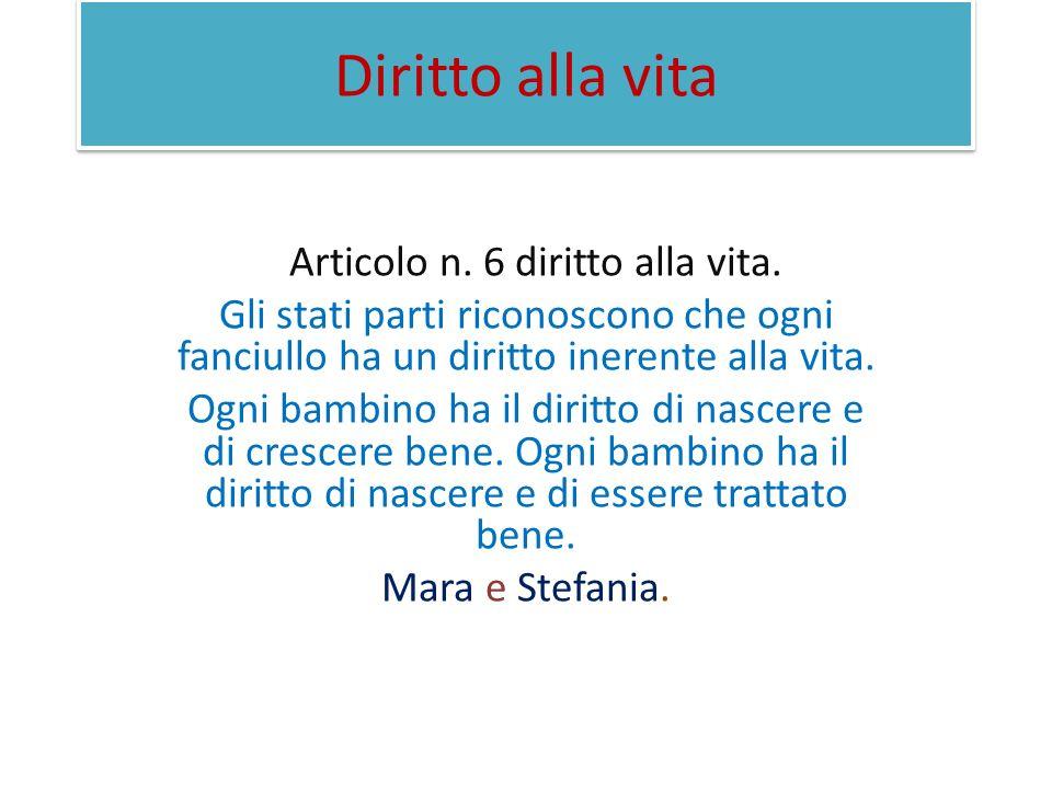 Articolo n. 6 diritto alla vita.