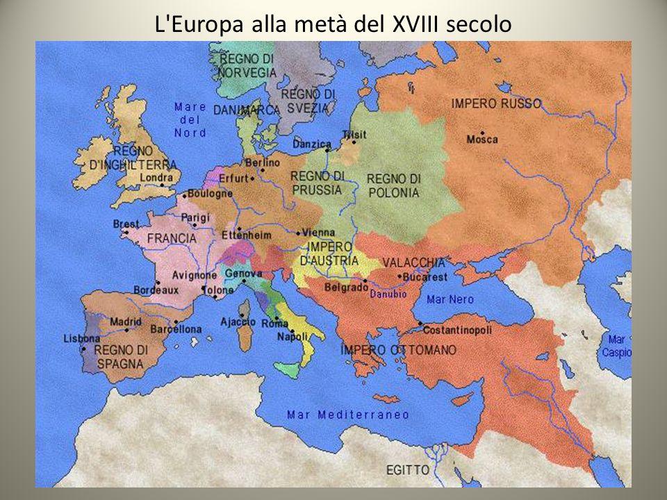 L Europa alla metà del XVIII secolo