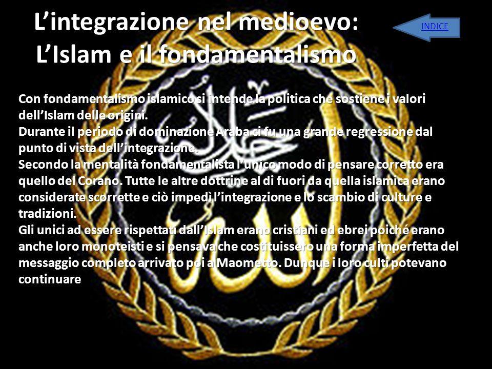 L'integrazione nel medioevo: L'Islam e il fondamentalismo