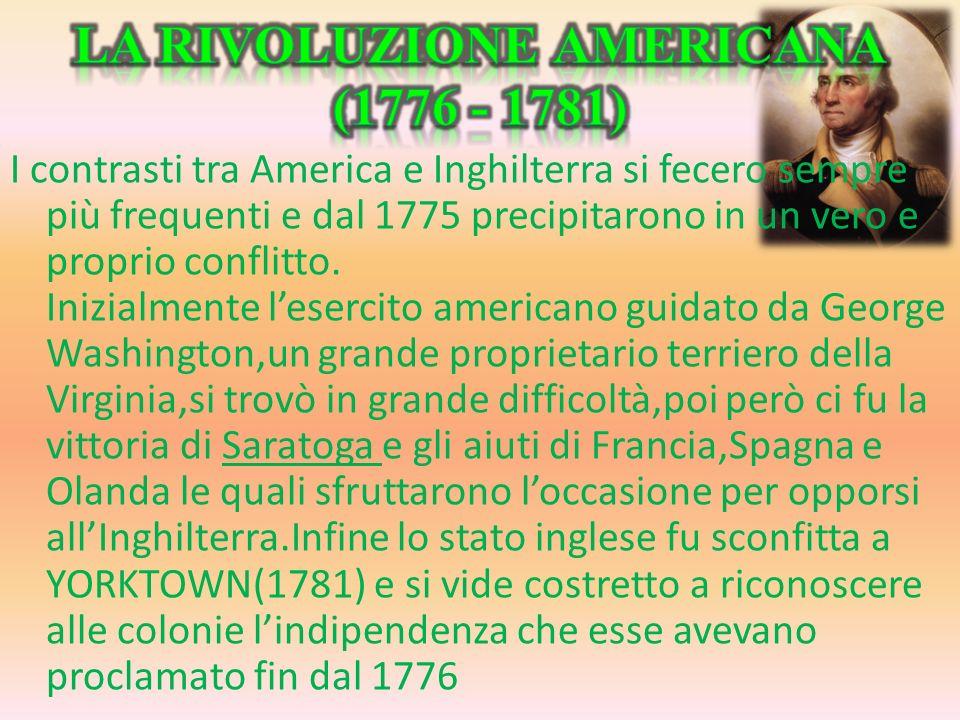 LA RIVOLUZIONE AMERICANA (1776 - 1781)