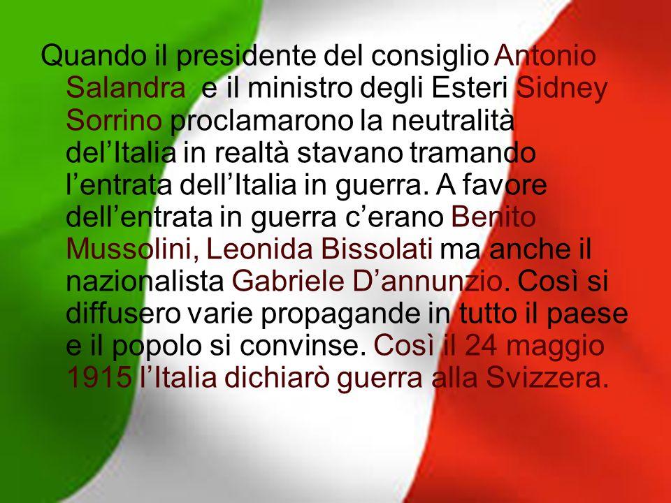 Quando il presidente del consiglio Antonio Salandra e il ministro degli Esteri Sidney Sorrino proclamarono la neutralità del'Italia in realtà stavano tramando l'entrata dell'Italia in guerra.