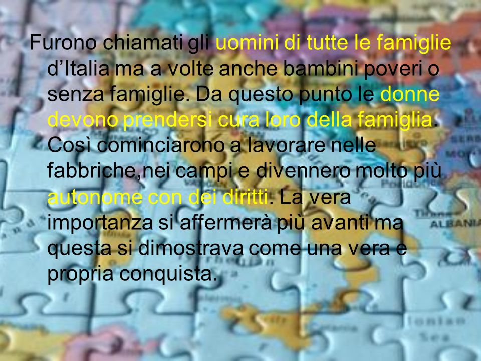 Furono chiamati gli uomini di tutte le famiglie d'Italia ma a volte anche bambini poveri o senza famiglie.