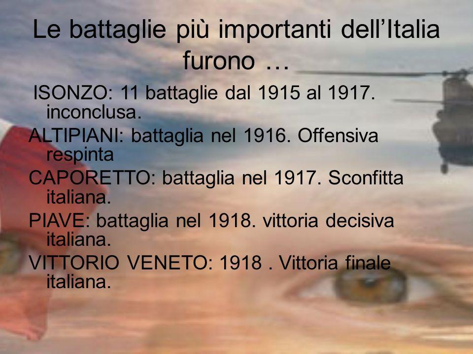 Le battaglie più importanti dell'Italia furono …